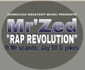 Mr'Zed - RAP REVOLUTION ft Mr Scando, Jay 50, and Jokes
