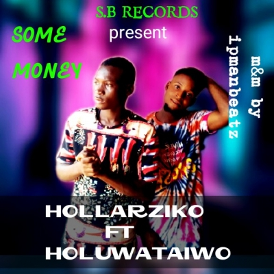 hollarziko - Hollarziko ft oluwataiwo some money